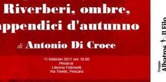 Antonio Di Croce - Riverberi, ombre, appendici d'autunno