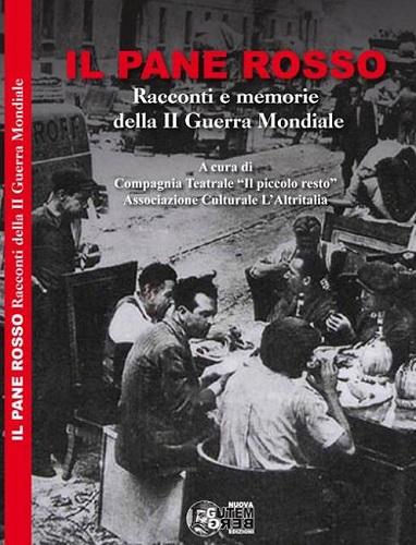 Il Pane Rosso – Racconti e memorie della II Guerra Mondiale