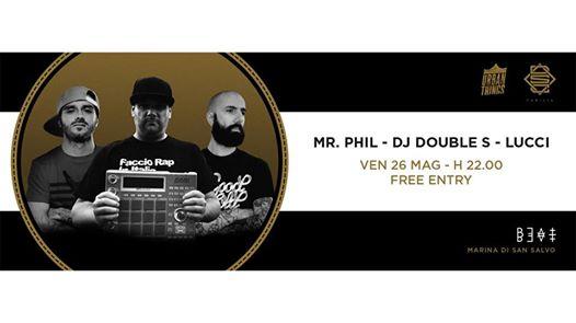 Mr Phil, Dj Double S, Lucci 26 maggio 2017