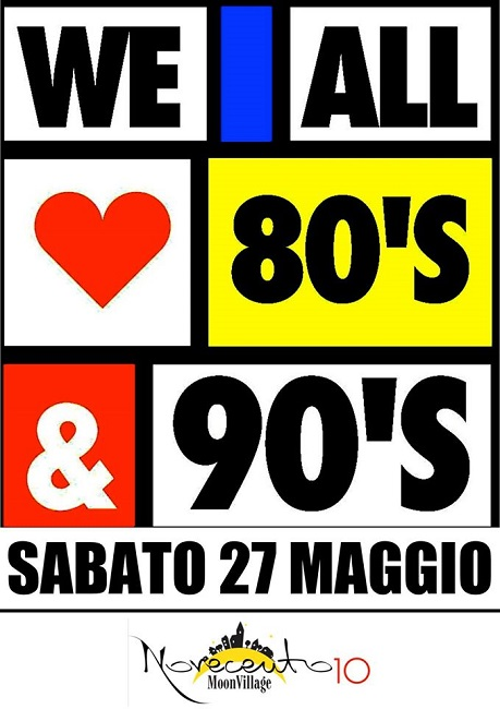 we all love 80's & 90's novecento10 l'aquila