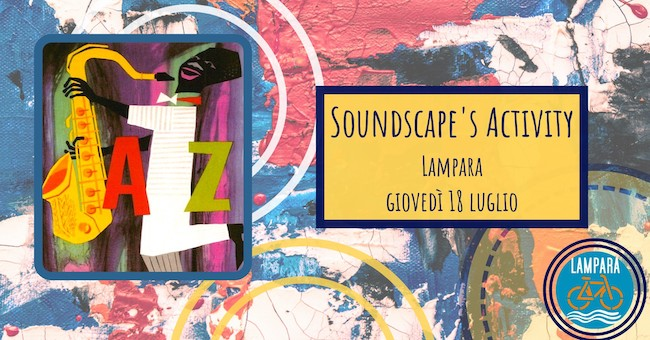 soundscape's activity 18 luglio 2019